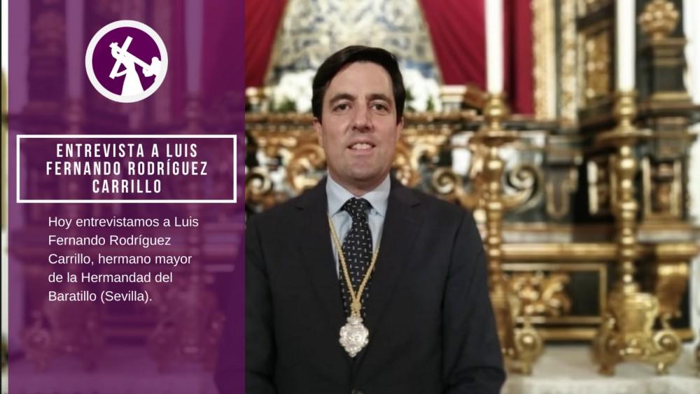 Entrevista a Luis Fernando Rodríguez Carrillo (hermano mayor de la Hermandad del Baratillo).